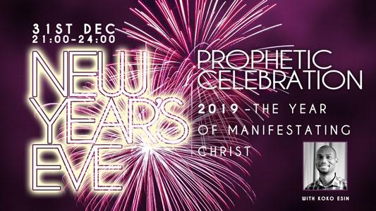 New Year 2019 | Prophetic Celebration
