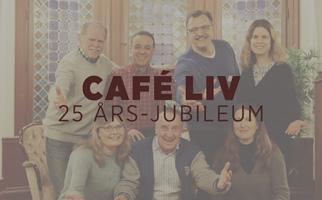 Café Liv 25-års-jubileum