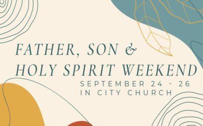 Father, Son and Holy Spirit weekend